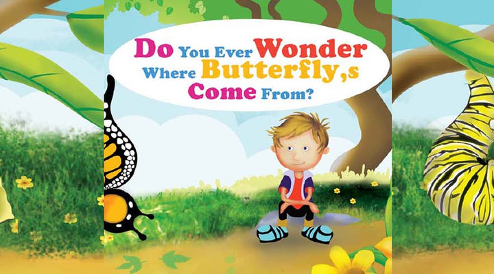 DO YOU WONDER WHERE BUTTERFLIES COME FROM?  | Free Children Book