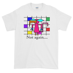 NOT AGAIN Short-Sleeve T-Shirt Unisex T-Shirt - Mowsem