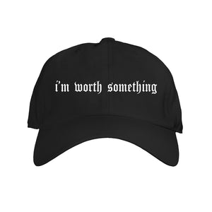 I'M WORTH SOMETHING DAD HAT
