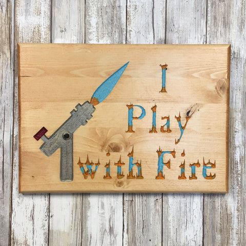I Play With Fire - Lampworker Studio Sign  - Carved & Painted Pine Wood