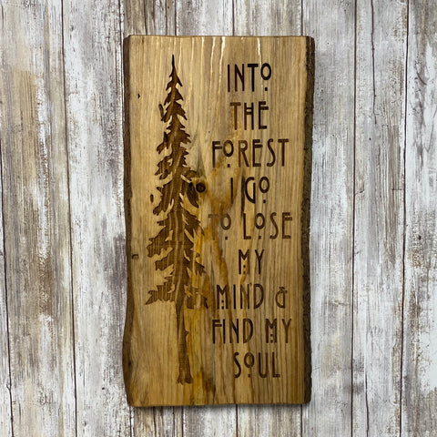 Into the Forest I Go Pine Tree Wood Sign - Cabin Decor - Laser Engraved Reclaimed Pine Tree Wood