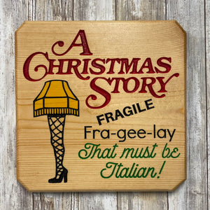 Fragile Fra-gee-lay Christmas Story Movie Quote Christmas Sign - Engraved Pine Wood