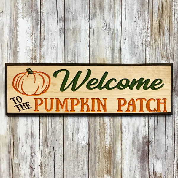 Welcome to the Pumpkin Patch - Fall Autumn Halloween Sign - Carved Pine Wood
