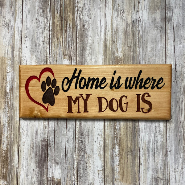 Home is Where My Dog Is Wall Hanging Sign - Carved Pine Wood