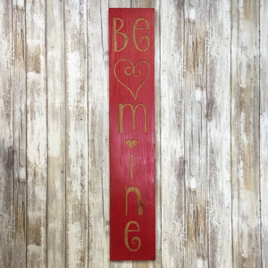 Be Mine Heart - Vertical Rustic Valentine Carved Cedar Wood Sign