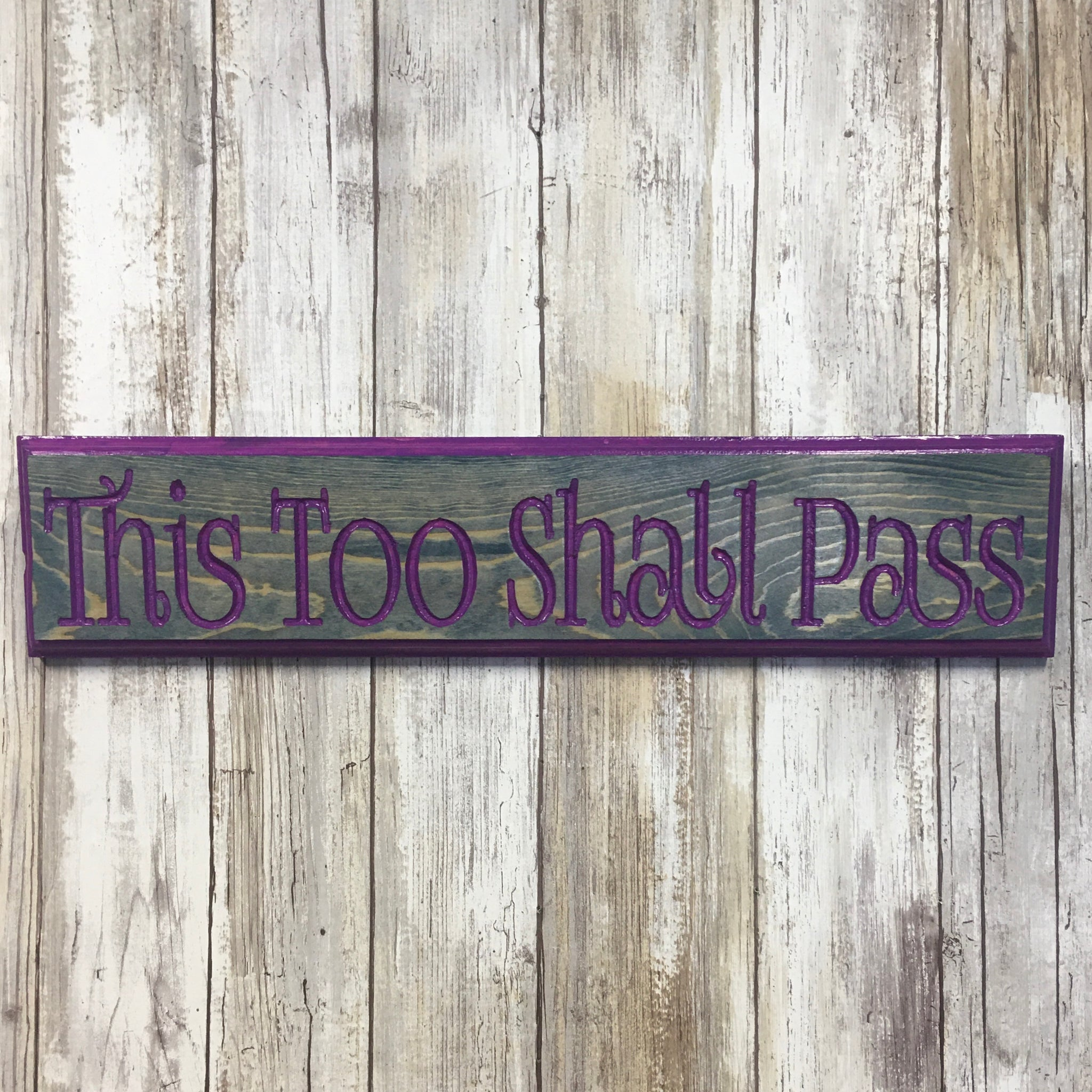This Too Shall Pass Sign - Carved Pine Wood