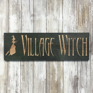 Village Witch - Carved Cedar Wood Sign