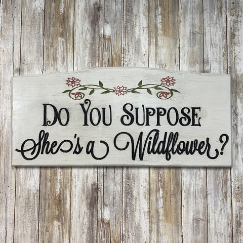 Do You Suppose She's a Wildflower Alice in Wonderland - Carved Pine Wood Sign Wall Hanging