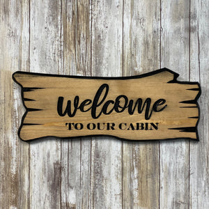 Welcome to Our Cabin Log Wall Hanging Sign - Engraved Pine Wood