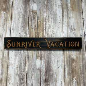 Sunriver Vacation - Small Saying Plaque Sign Wall Hanging - Carved Pine Wood