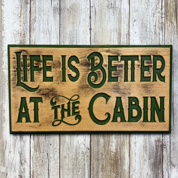 Life is Better at the Cabin - Wall Hanging Sign - Carved Pine Wood