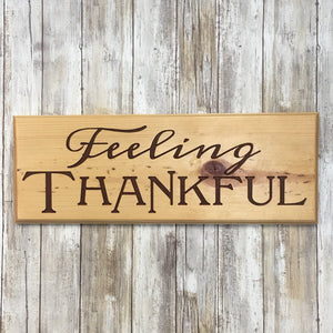 Feeling Thankful - Thanksgiving Sign - Carved Pine Wood