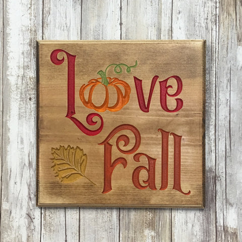 Love Fall - Autumn Pumpkinl Sentiment Sign - Carved Pine Wood