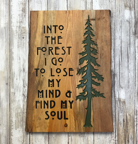 Into the Forest I Go Pine Tree Wood Sign - Cabin Decor - Engraved Reclaimed Pine Tree Wood