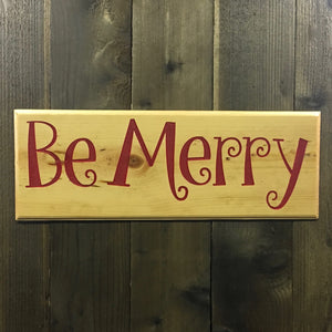 Be Merry Christmas Sign Plaque - Engraved Pine Wood