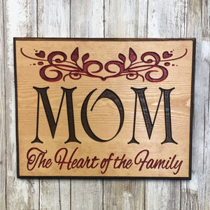 Mom The Heart of the Family Sign Plaque - Carved Pine Wood