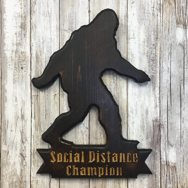 Sasquatch Social Distancing Champion - Cut Out Pine Wood Sign
