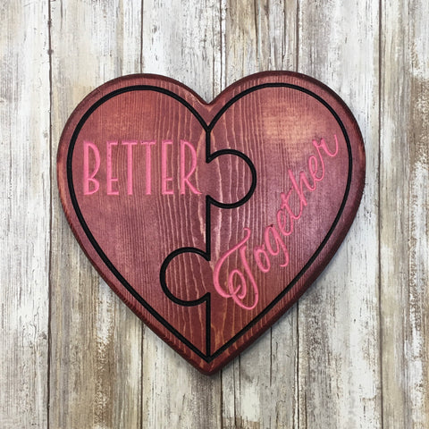 Better Together - Heart Puzzle Design Sign - Carved Pine Wood