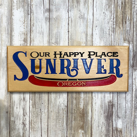 Sunriver Oregon Our Happy Place Canoe Sign - Carved Pine Wood