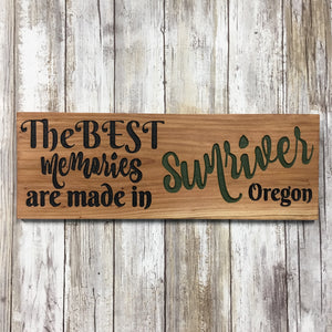 The Best Memories are Made in Sunriver Sign - Carved Cedar Wood