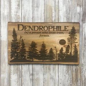 Dendrophile Lover of Forest Pine Tree Wood Sign - Cabin Decor - Laser Engraved Reclaimed Pine Tree Wood