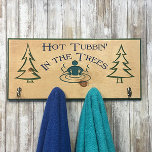 Hot Tubbin' in the Trees Towel Holder - Carved Pine Wood