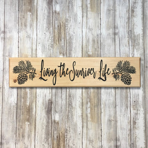 Living the Sunriver Life Pine Cone Branch Sign - Carved Pine Wood