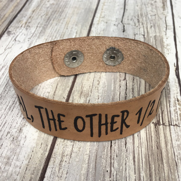 90% Mental the Other 1/2 Physical Leather Cuff Bracelet - Laser Engraved Adjustable Men Women