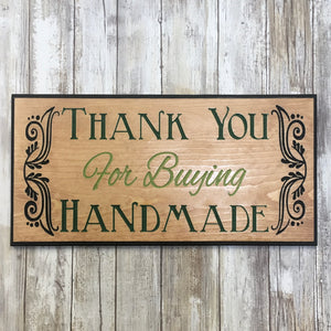 Thank You for Buying Handmade Sign- Carved & Painted Pine Wood