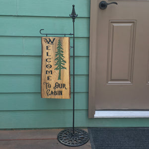 Welcome to Our Cabin Sign - Wrought Iron Stand with Engraved Reclaimed Pine Tree Wood