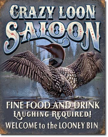 Crazy Loon Saloon - Beer Sign - Made in the USA