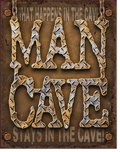 What Happens in the Man Cave Stays in the Cave! - Garage Sign - Made in the USA