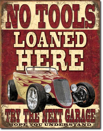 No Tools Loaned Here Try Next Garage - Man Cave Garage Sign - Made in the USA