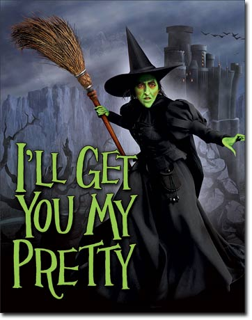 I'll Get You My Pretty - Wicked Witch Halloween Sign - Made in the USA