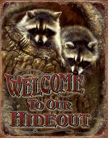 Welcome to Our Hideout - Racoon Welcome Sign - Made in the USA