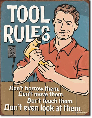 Tool Rules - Man Cave Garage Sign - Made in the USA