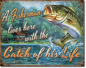 A Fisherman Lives Here With the Catch of His Life - Fishing Tin Sign - Made in the USA