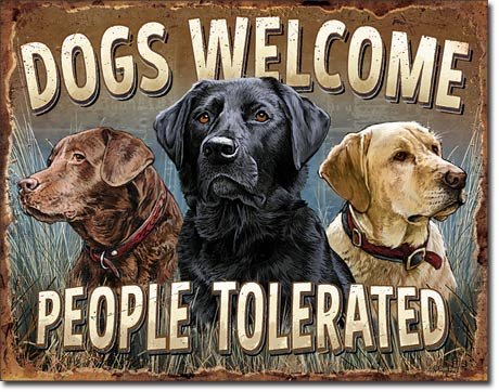 Dogs Welcome People Tolerated - Funny Welcome Sign - Made in the USA