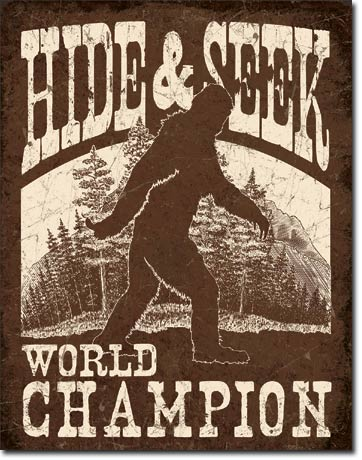 Hide and Seek World Champion - Sasquatch Sign - Made in the USA
