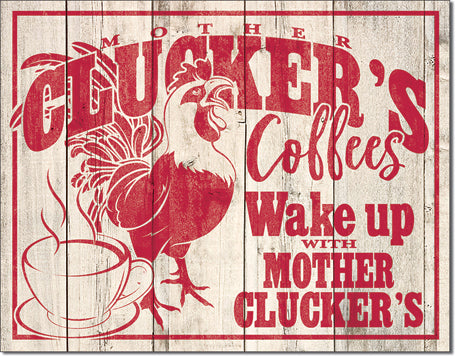 Cluckers Coffee Wake Up with Mother Cluckers - Funny Coffee Sign - Made in the USA