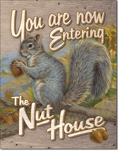 You Are Now Entering the Nut House - Funny Welcome Sign - Made in the USA