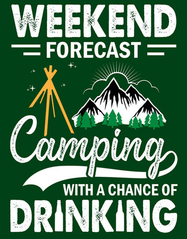 Weekend Forecast Camping with a Chance of Drinking - Tin Sign - Made in the USA