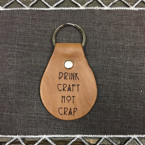 Drink Craft Not Crap Chain Fob Keychain - Laser Engraved Brown Tan Leather