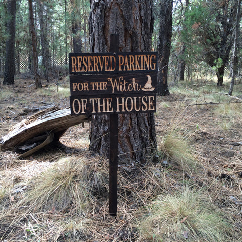 Reserved Parking for the Witch of the House - Rustic Cedar Carved Wood