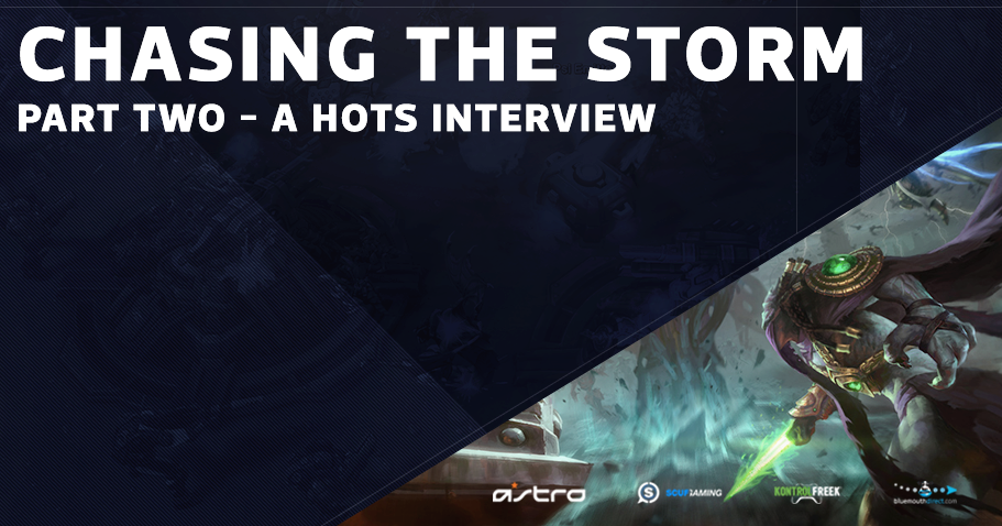 Chasing the Storm - Part Two - A HotS Interview Series