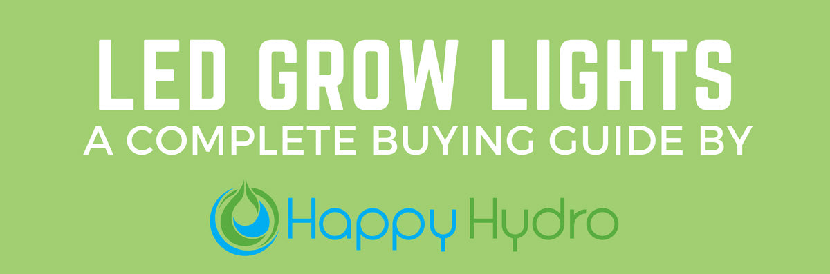 Happy Hydro LED Buying Guide