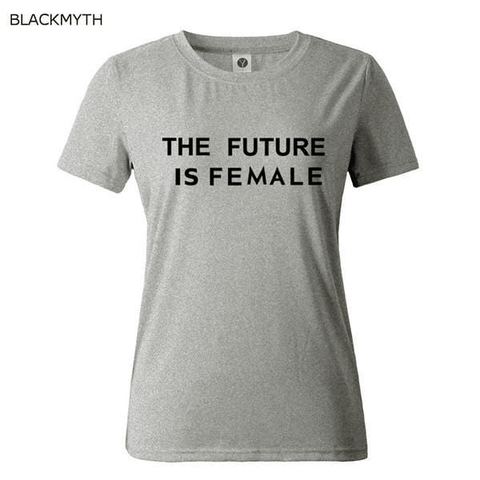 Image of Women T shirt Summer Fashion THE FUTURE IS FEMALE | IGOGES