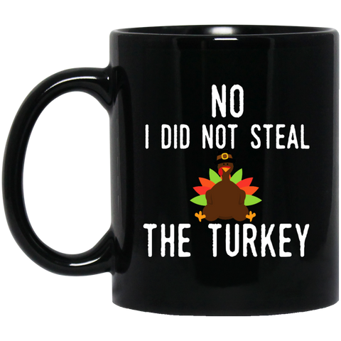 No I Did Not Steal The Turkey Thanksgiving Day Funny Turkey Mug