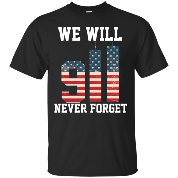 We Will Never Forget 911 T Shirt