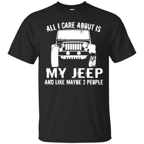 All I Care About Is My Jeep... And Like Maybe 3 People